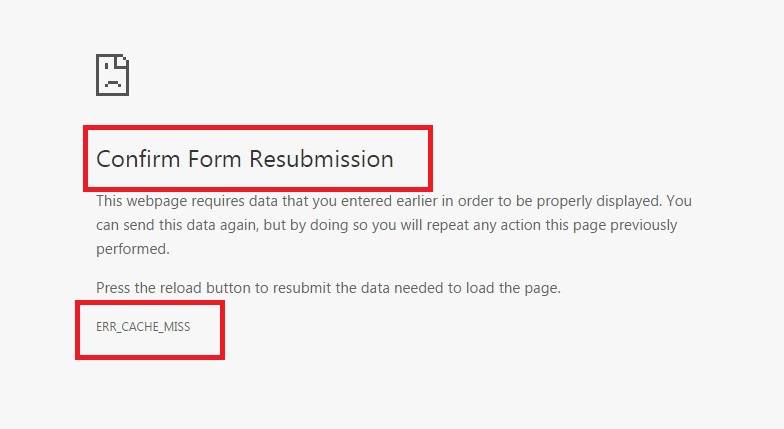 Confirm Form Resubmission (ERR_CACHE_MISS) Error on Chrome