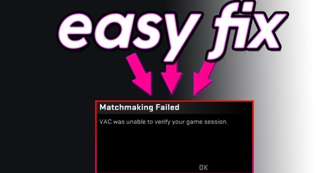 VAC Was Unable to Verify the Game Session Error