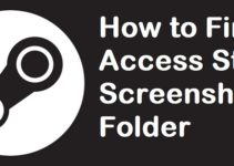How to Find and Access Steam Screenshot Folder